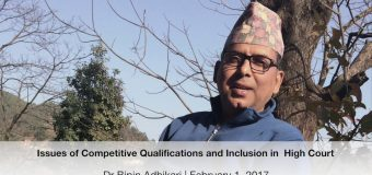 Dr Bipin Adhikari: High Court Judges and Issues of Competitive Qualifications and Inclusion