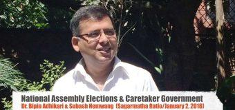 Dr Bipin Adhikari & Subash Nemwang: National Assembly Elections an Role of Caretaker Government