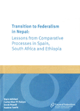 Transition to Federalism in Nepal: Lessions from Comparative Processes in Spain, South Africa and Ethiopia